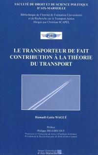 Le transport de fait : contribution à la théorie du transport