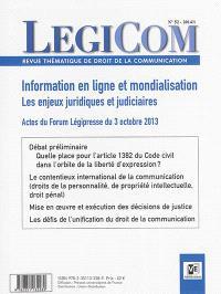 Légicom. n° 52, Information en ligne et mondialisation : les enjeux juridiques et judicaires : actes du Forum Légipresse du 3 octobre 2013
