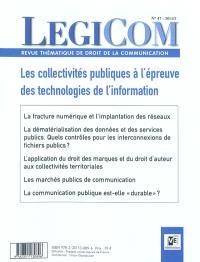 Légicom. n° 47, Les collectivités publiques à l'épreuve des technologies de l'information