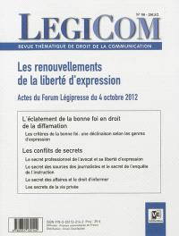 Légicom. n° 50, Les renouvellements de la liberté d'expression : actes du Forum Légipresse du 4 octobre 2012, Maison du Barreau de Paris