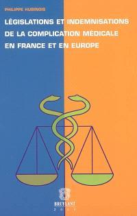 Législations et indemnisations de la complication médicale en France et en Europe