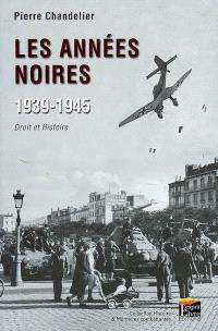Les années noires, 1939-1945 : droit et histoire