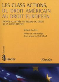 Les class actions, du droit américain au droit européen : propos illustrés au regard du droit de la concurrence
