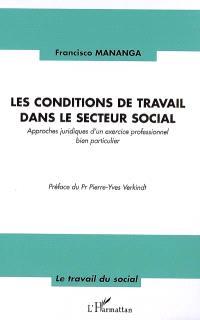 Les conditions de travail dans le secteur social : approches juridiques d'un exercice professionnel bien particulier