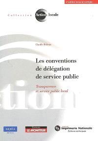 Les conventions de délégation de service public : transparence et service public local