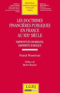 Les doctrines financières publiques en France au XIXe siècle : emprunts économiques, empreinte juridique