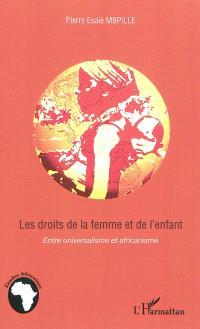 Les droits de la femme et de l'enfant : entre universalisme et africanisme