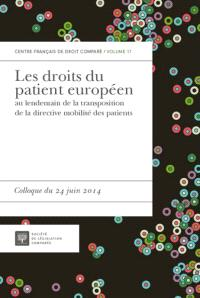 Les droits du patient européen au lendemain de la transposition de la directive mobilité des patients : colloque du 24 juin 2014