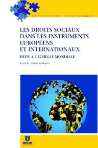 Les droits sociaux dans les instruments européens et internationaux : défis à l'échelle mondiale