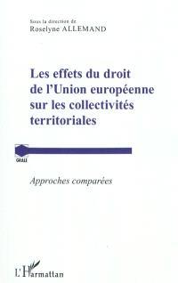 Les effets du droit de l'Union européenne sur les collectivités territoriales : approches comparées