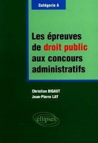 Les épreuves de droit public aux concours administratifs de catégorie A