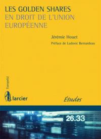 Les golden shares en droit de l'Union européenne