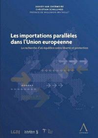 Les importations parallèles dans l'Union européenne : la recherche d'un équilibre entre liberté et protection