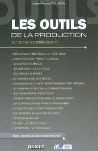 Les outils de la production : cinéma et télévision