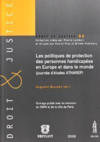Les politiques de protection des personnes handicapées en Europe et dans le monde : actes du colloque