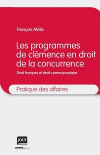 Les programmes de clémence en droit de la concurrence : droit français et communautaire