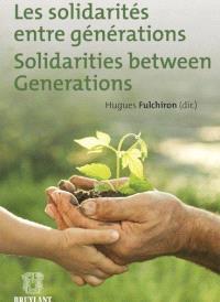 Les solidarités entre générations = Solidarities between generations
