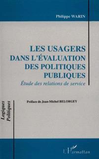 Les Usagers dans l'évaluation des politiques publiques : études des relations de service