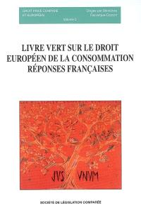 Livre vert sur le droit européen de la consommation : réponses françaises