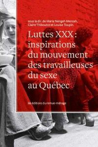 Luttes XXX  : inspirations du mouvement des travailleuses du sexe