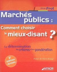 Marchés publics : comment choisir le mieux-disant ? : la détermination des critères et leur pondération