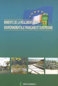 Mémento de la réglementation environnementale française et européenne