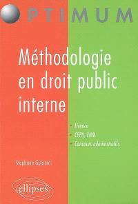 Méthodologie en droit public interne : droit constitutionnel et droit administratif général