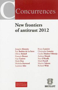 New frontiers of antitrust 2012