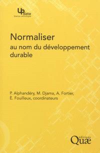 Normaliser au nom du développement durable