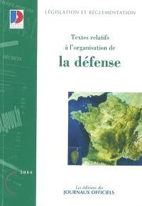 Organisation générale de la défense : textes législatifs et réglementaires