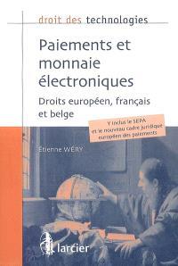 Paiements et monnaie électroniques : droits européen, français et belge