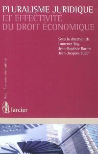 Pluralisme juridique et effectivité du droit économique