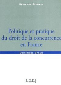 Politique et pratique du droit de la concurrence en France
