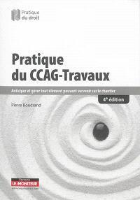 Pratique du CCAG-travaux : anticiper et gérer tout élément pouvant survenir sur le chantier