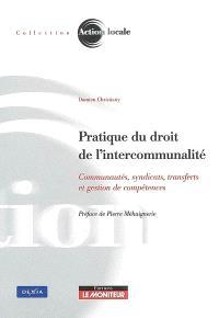 Pratique du droit et de l'intercommunalité : communautés, syndicats, transferts et gestion de compétences