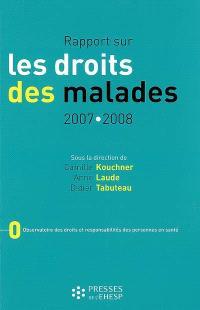 Rapport sur les droits des malades : 2007-2008