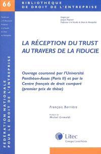 Réception du trust au travers de la fiducie