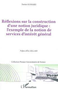 Réflexions sur la construction d'une notion juridique : l'exemple de la notion de services d'intérêt général