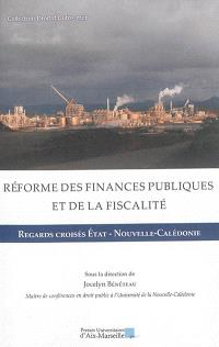 Réformes des finances publiques et de la fiscalité : regards croisés Etat-Nouvelle-Calédonie