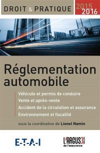 Réglementation automobile : véhicule et permis de conduire, vente et après-vente, accident de circulation et assurance, environnement et fiscalité : 2015-2016