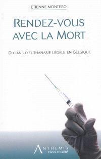 Rendez-vous avec la mort : 10 ans d'euthanasie légale en Belgique