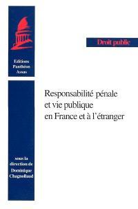 Responsabilité pénale et vie publique en France et à l'étranger