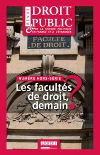 Revue du droit public et de la science politique en France et à l'étranger, hors série, Les facultés de droit, demain ?