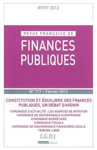 Revue française de finances publiques. n° 117, Constitution et équilibre des finances publiques, un débat d'avenir