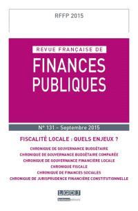 Revue française de finances publiques. n° 131, Fiscalité locale : quels enjeux ?
