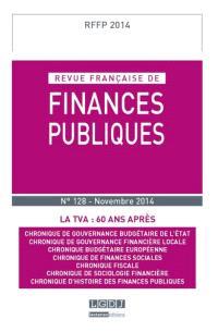 Revue française de finances publiques. n° 128, La TVA : 60 ans après