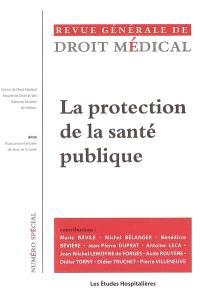 Revue générale de droit médical, La protection de la santé publique : actes du colloque de l'Association française de droit de la santé, Paris, 17 mars 2005