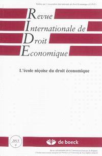 Revue internationale de droit économique. n° 4 (2013), L'école niçoise du droit économique