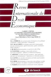 Revue internationale de droit économique. n° 2 (2008), Les restructurations d'entreprise et les politiques européennes : quelles interactions ?