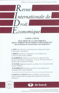 Revue internationale de droit économique. n° 3 (2011), Quel droit de la concurrence pour l'Afrique francophone subsaharienne ?